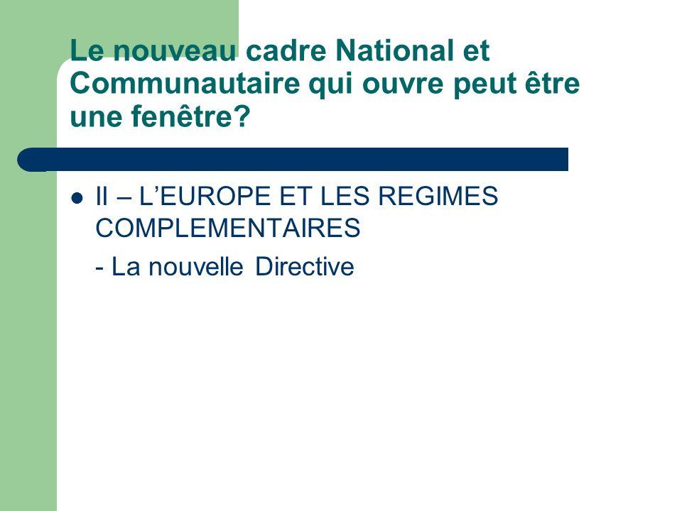 Le nouveau cadre National et Communautaire qui ouvre peut être une fenêtre