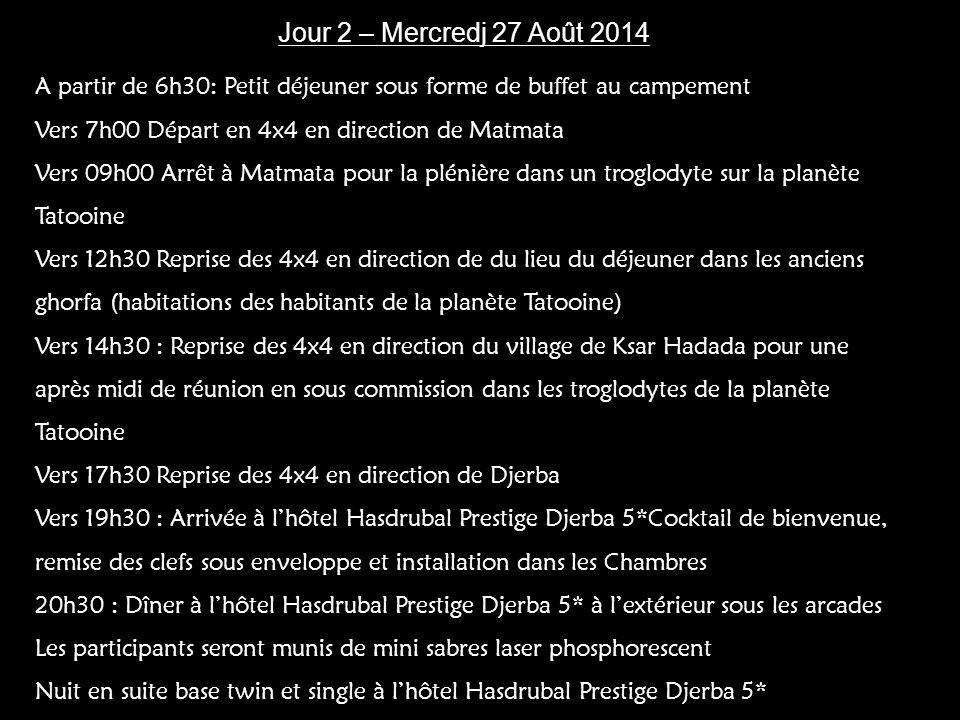 Jour 2 – Mercredj 27 Août 2014 A partir de 6h30: Petit déjeuner sous forme de buffet au campement. Vers 7h00 Départ en 4x4 en direction de Matmata.