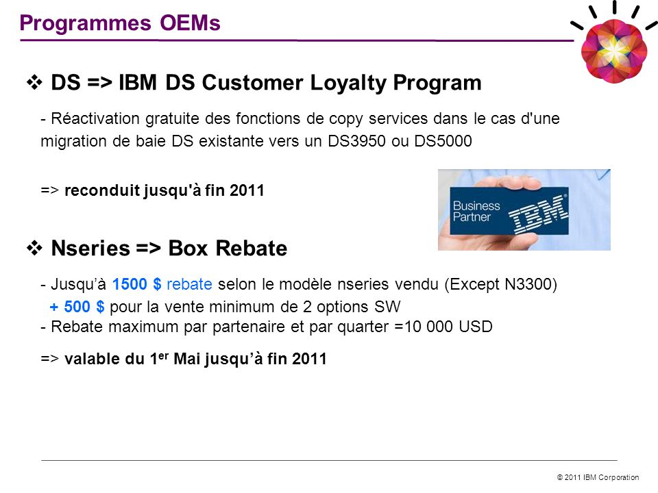 Programmes OEMs DS => IBM DS Customer Loyalty Program.