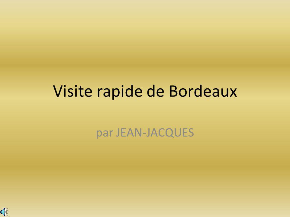 Visite rapide de Bordeaux
