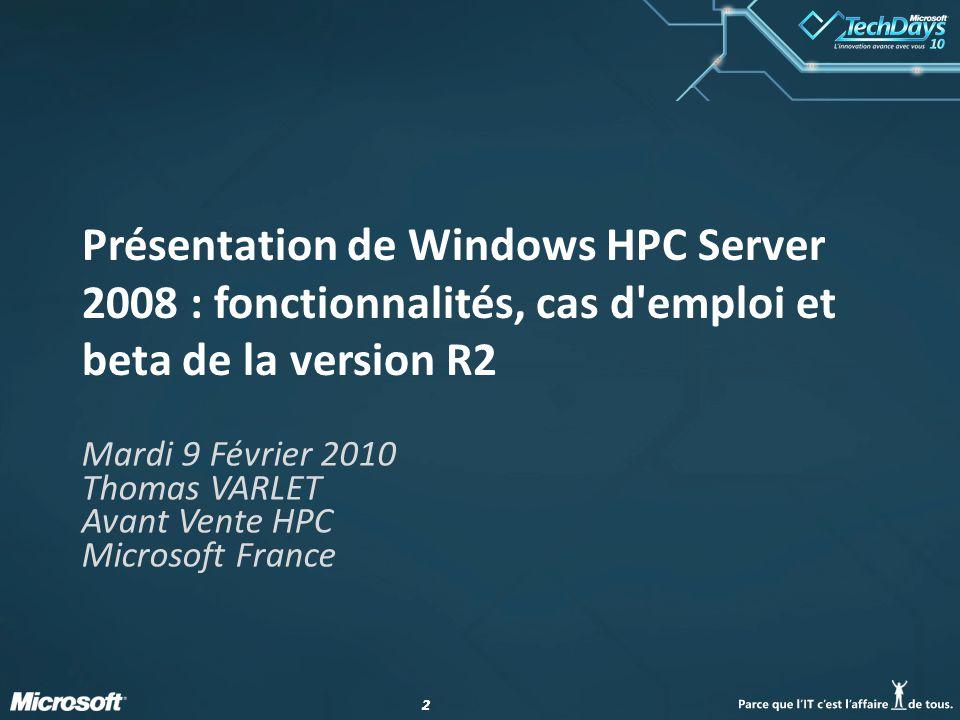 Mardi 9 Février 2010 Thomas VARLET Avant Vente HPC Microsoft France