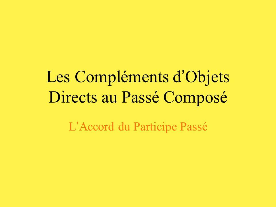 Les Compléments d'Objets Directs au Passé Composé