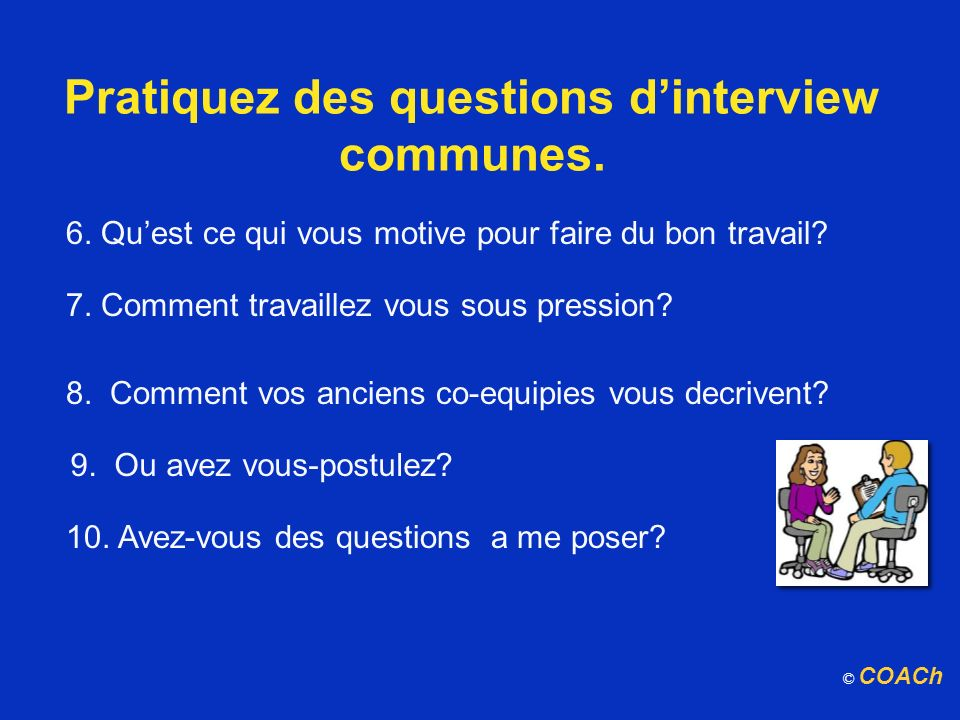 Pratiquez des questions d'interview communes.