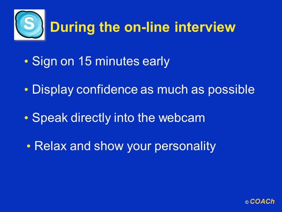 During the on-line interview