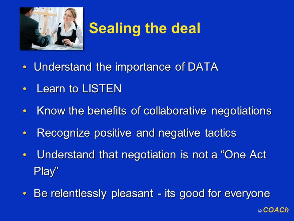Sealing the deal Understand the importance of DATA Learn to LISTEN