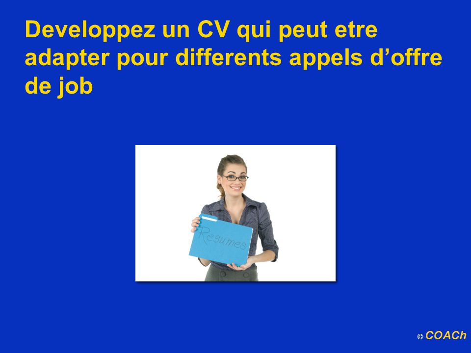 Developpez un CV qui peut etre adapter pour differents appels d'offre de job