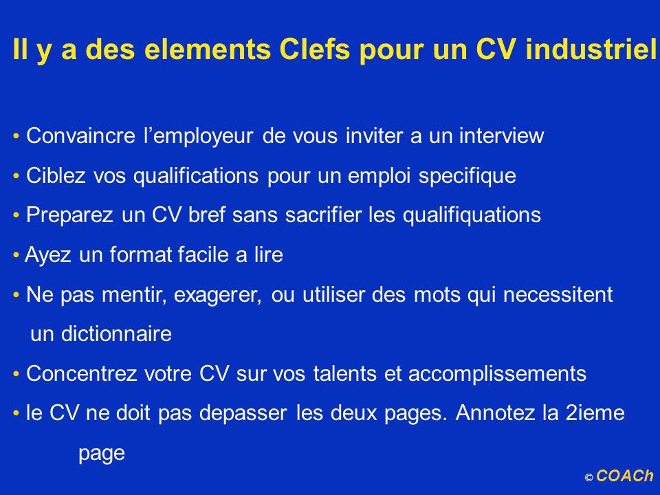 Il y a des elements Clefs pour un CV industriel