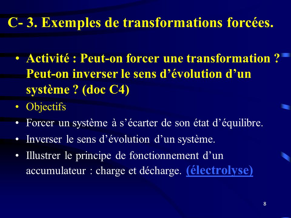 C- 3. Exemples de transformations forcées.