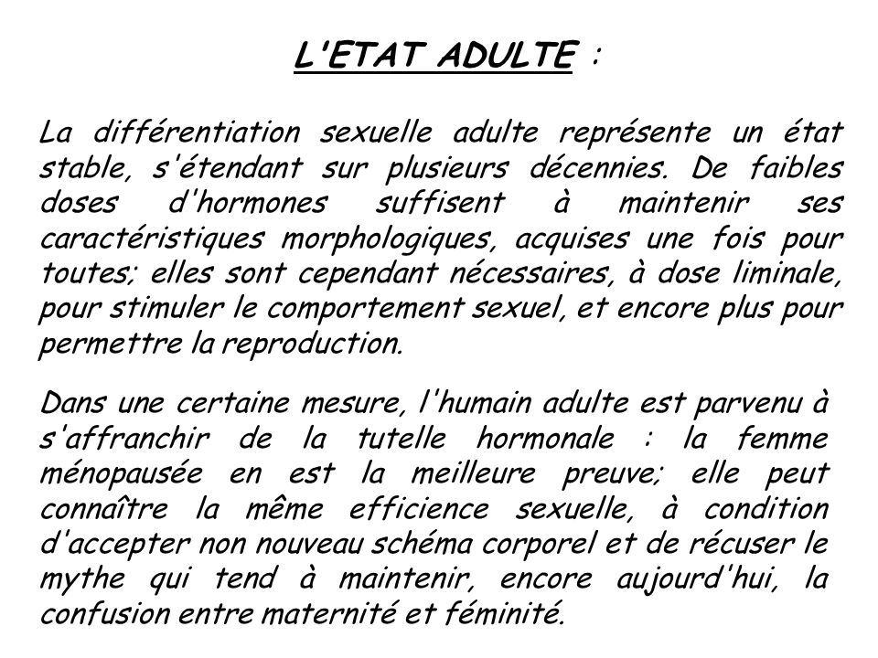 L ETAT ADULTE :