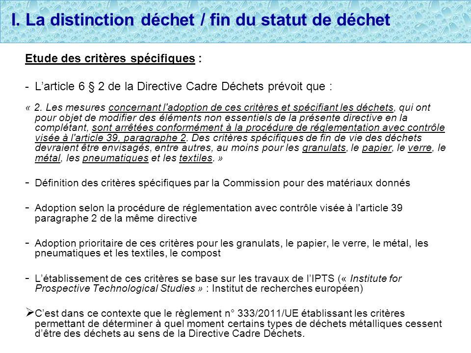 I. La distinction déchet / fin du statut de déchet