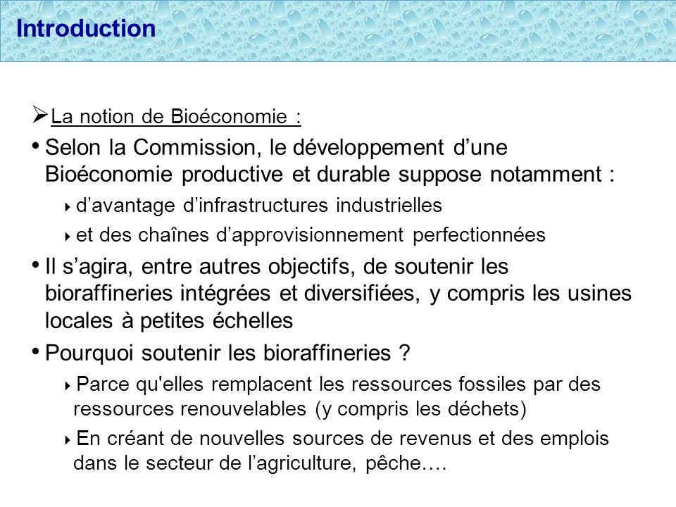 Introduction La notion de Bioéconomie : Selon la Commission, le développement d'une Bioéconomie productive et durable suppose notamment :