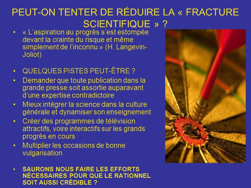 PEUT-ON TENTER DE RÉDUIRE LA « FRACTURE SCIENTIFIQUE »