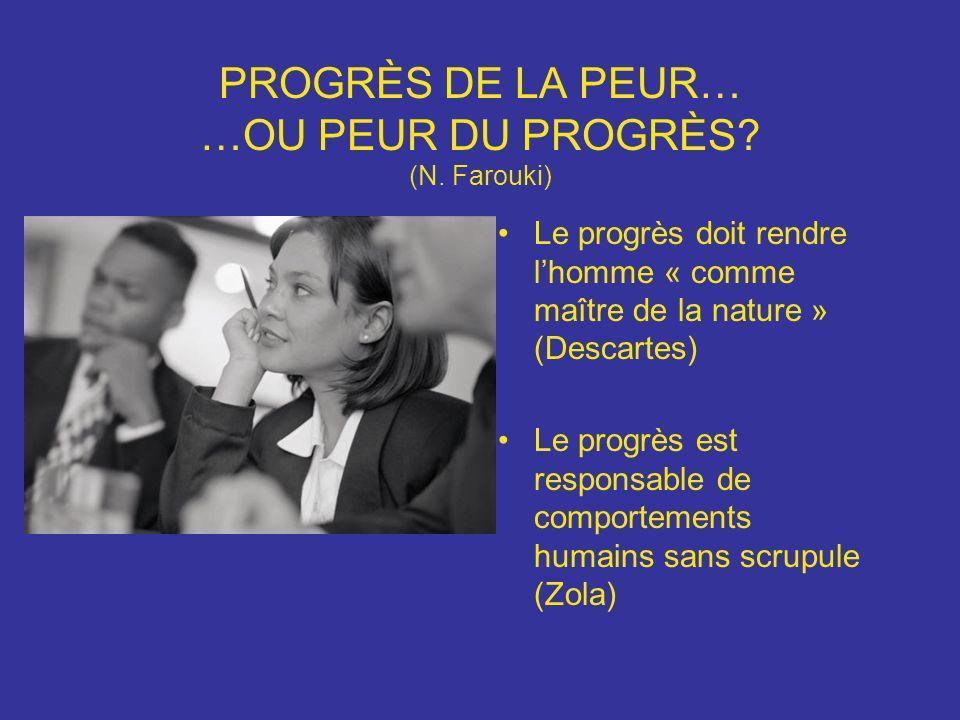 PROGRÈS DE LA PEUR… …OU PEUR DU PROGRÈS (N. Farouki)
