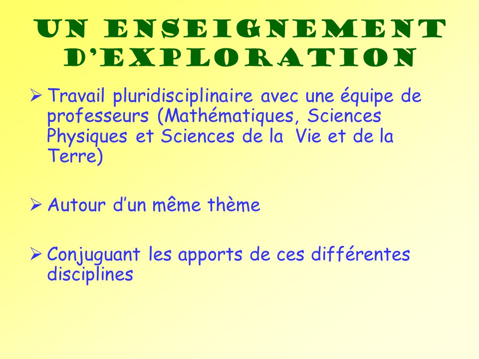 Un enseignement d'exploration