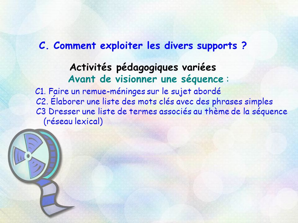 C. Comment exploiter les divers supports