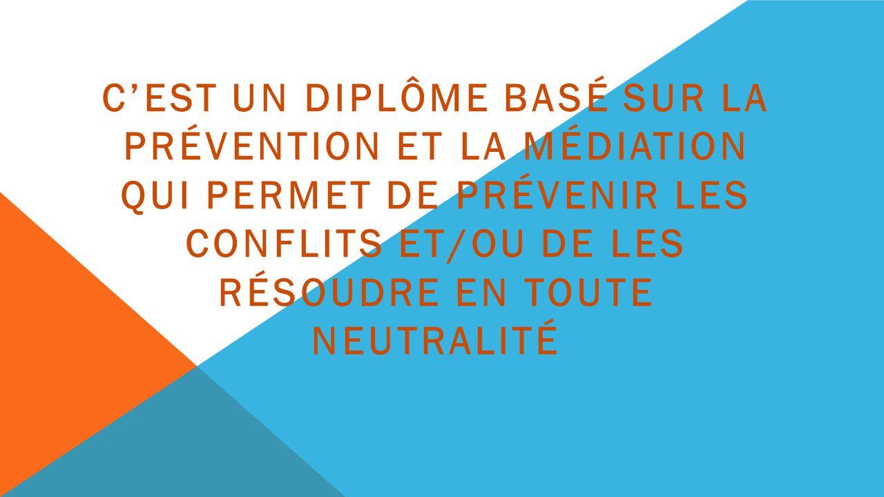 C'est un diplôme basé sur la prévention et la médiation qui permet de prévenir les conflits et/ou de les résoudre en toute neutralité
