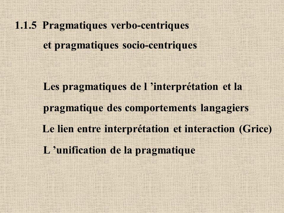 1.1.5 Pragmatiques verbo-centriques