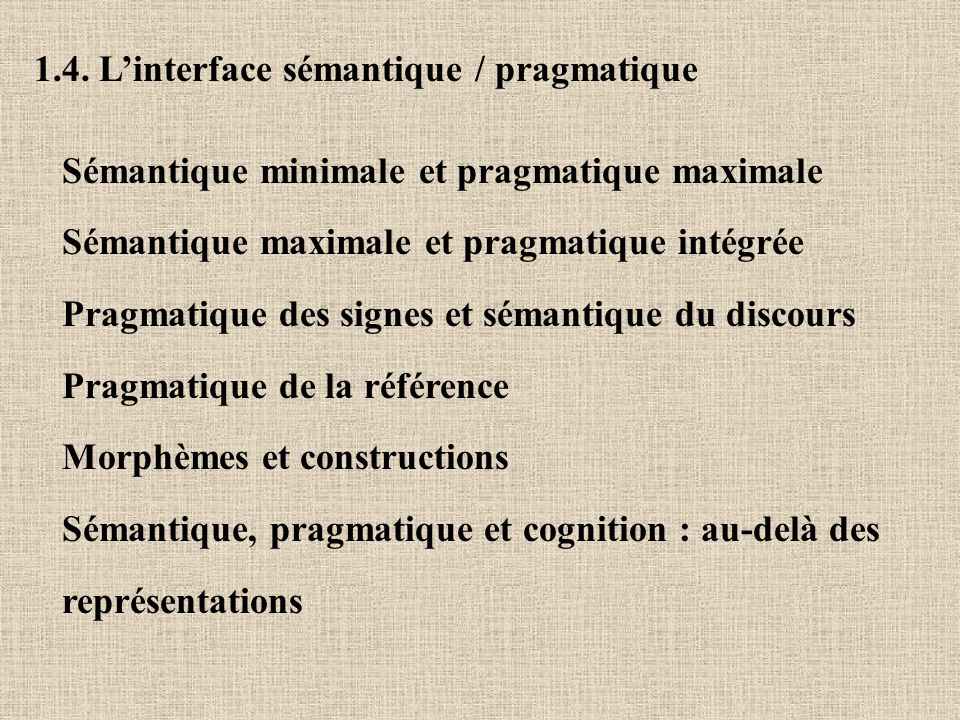 1.4. L'interface sémantique / pragmatique
