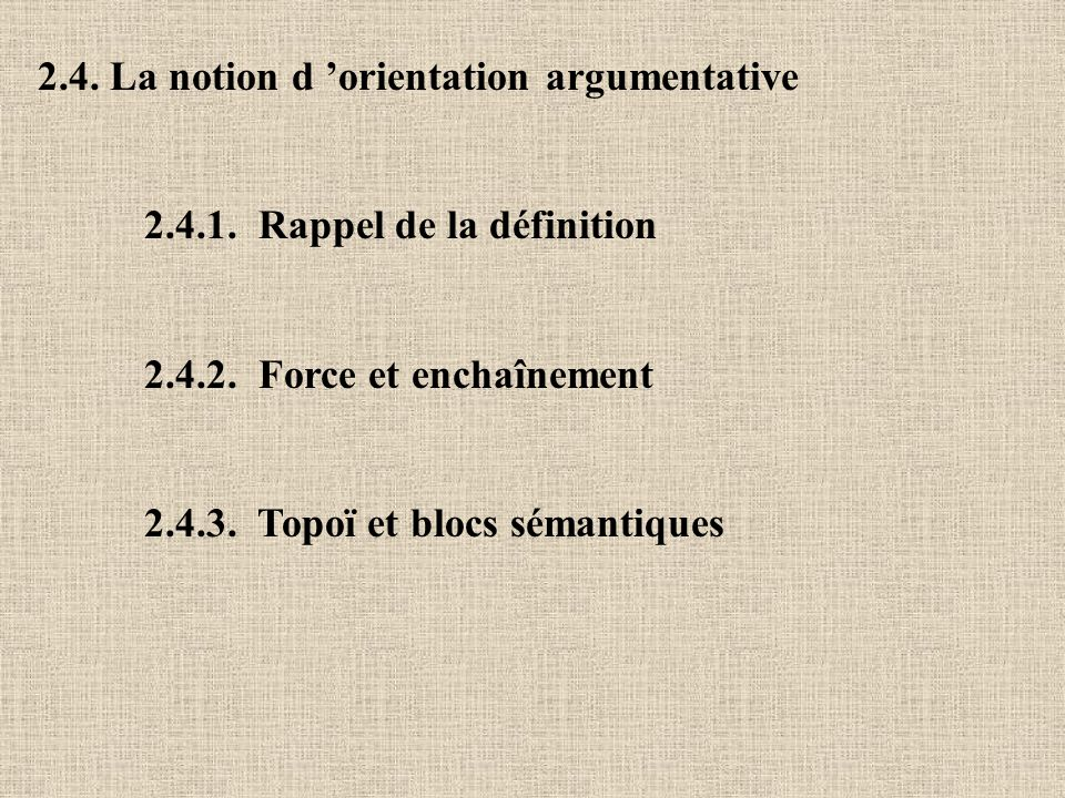2.4. La notion d 'orientation argumentative