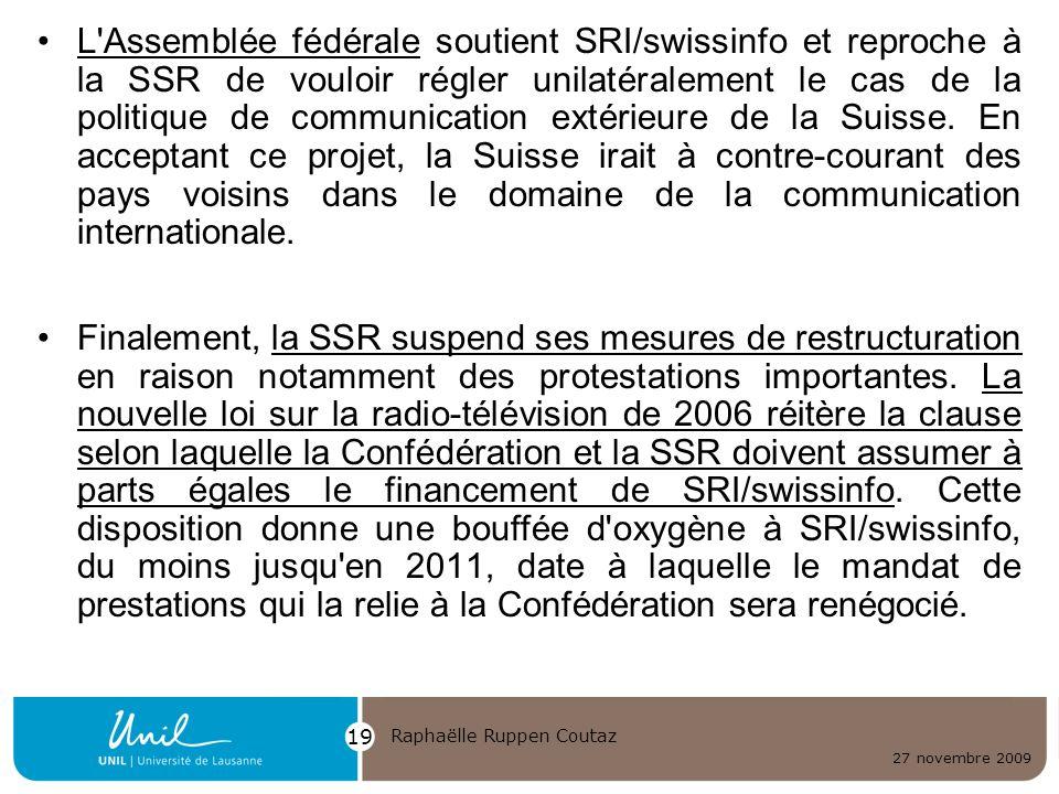 L Assemblée fédérale soutient SRI/swissinfo et reproche à la SSR de vouloir régler unilatéralement le cas de la politique de communication extérieure de la Suisse. En acceptant ce projet, la Suisse irait à contre-courant des pays voisins dans le domaine de la communication internationale.