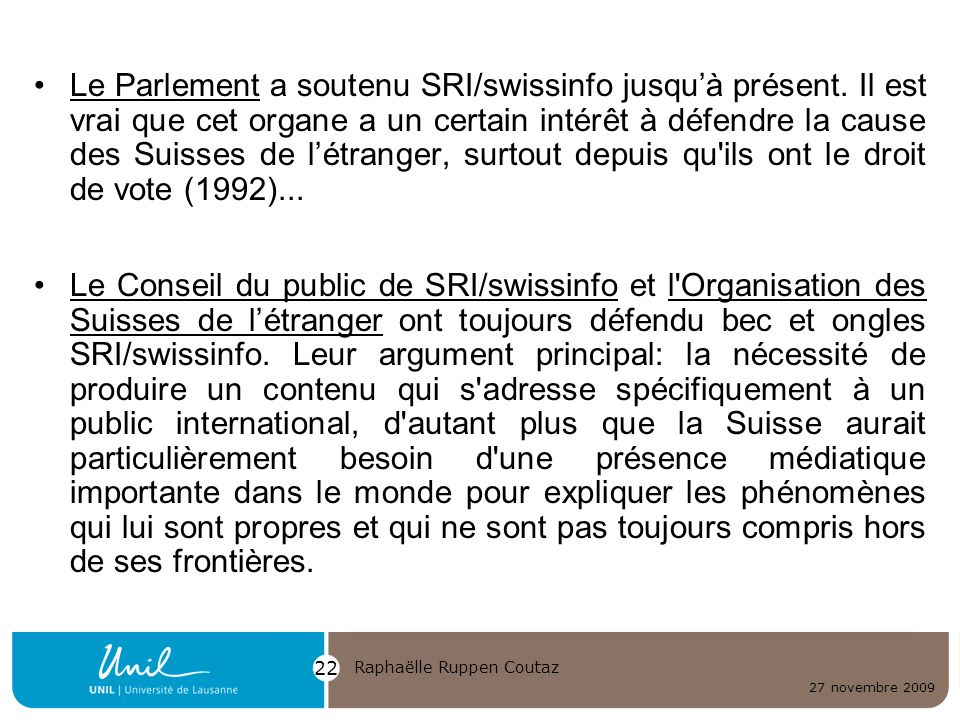 Le Parlement a soutenu SRI/swissinfo jusqu'à présent