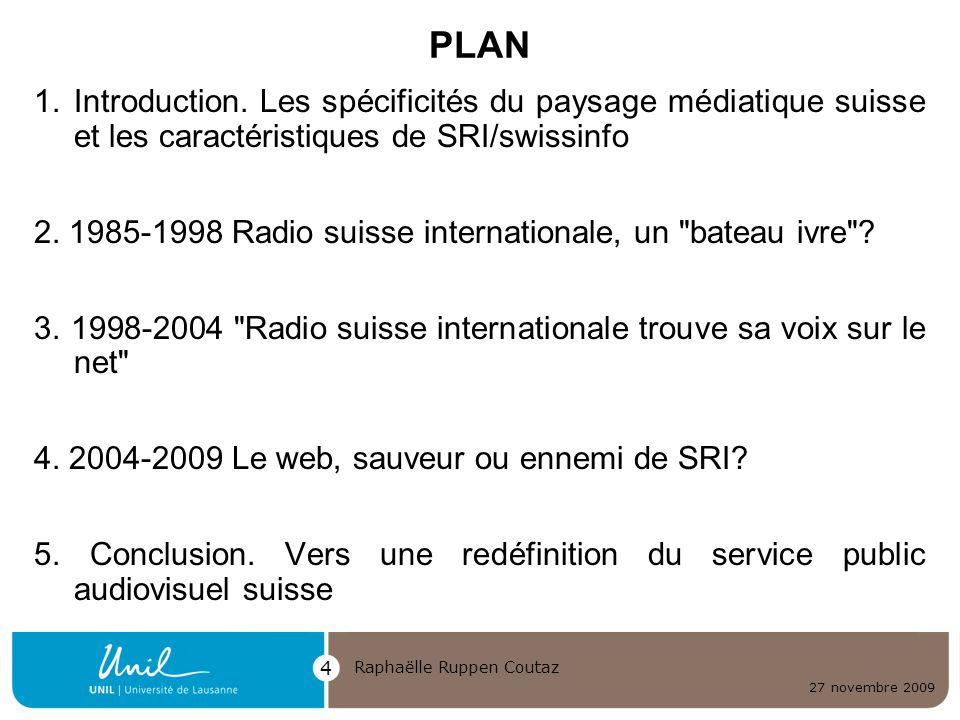 PLAN Introduction. Les spécificités du paysage médiatique suisse et les caractéristiques de SRI/swissinfo.