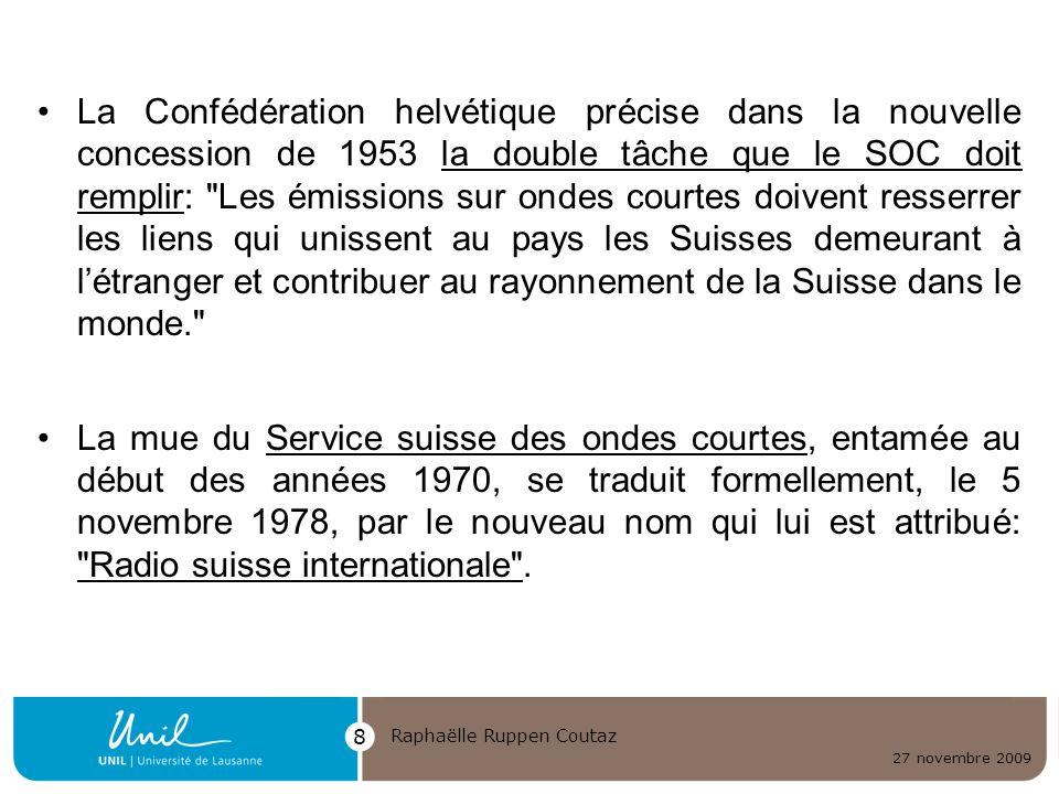 La Confédération helvétique précise dans la nouvelle concession de 1953 la double tâche que le SOC doit remplir: Les émissions sur ondes courtes doivent resserrer les liens qui unissent au pays les Suisses demeurant à l'étranger et contribuer au rayonnement de la Suisse dans le monde.