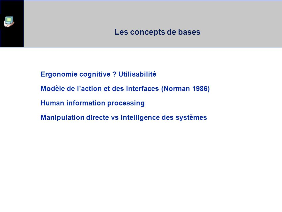 Les concepts de bases Ergonomie cognitive Utilisabilité