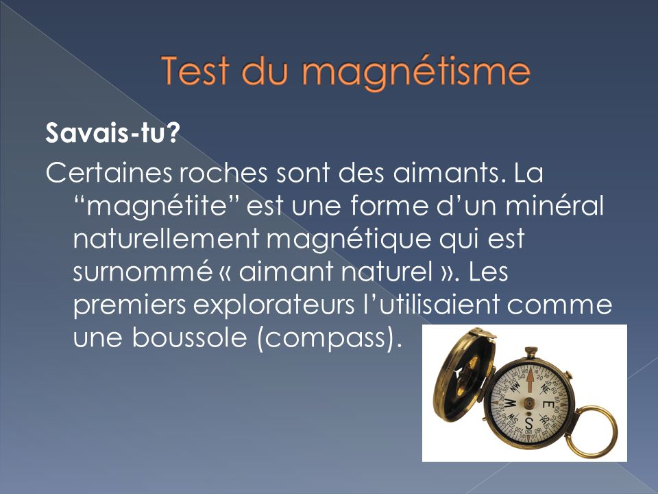 Test du magnétisme Savais-tu