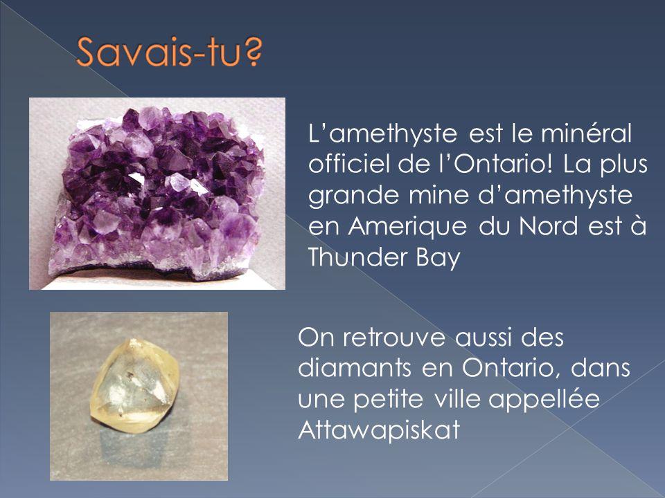 Savais-tu L'amethyste est le minéral officiel de l'Ontario! La plus grande mine d'amethyste en Amerique du Nord est à Thunder Bay.