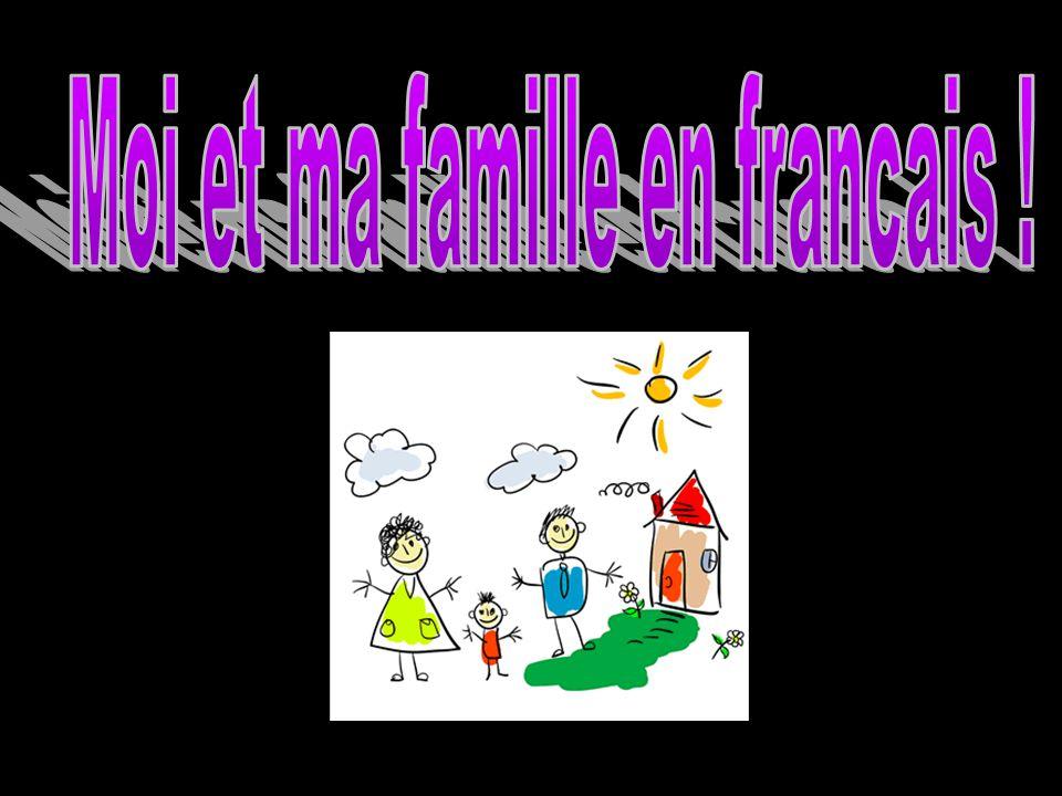 Moi et ma famille en francais !