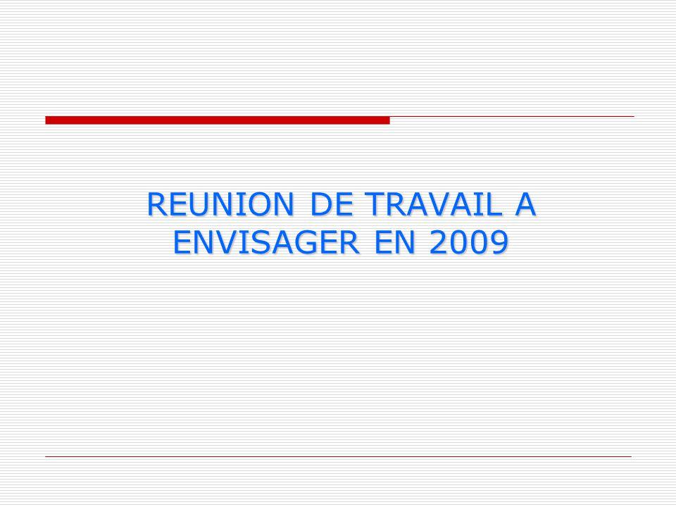REUNION DE TRAVAIL A ENVISAGER EN 2009