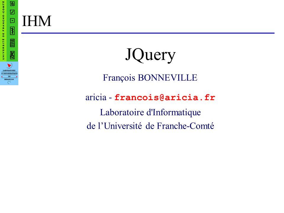 JQuery IHM François BONNEVILLE aricia - francois@aricia.fr