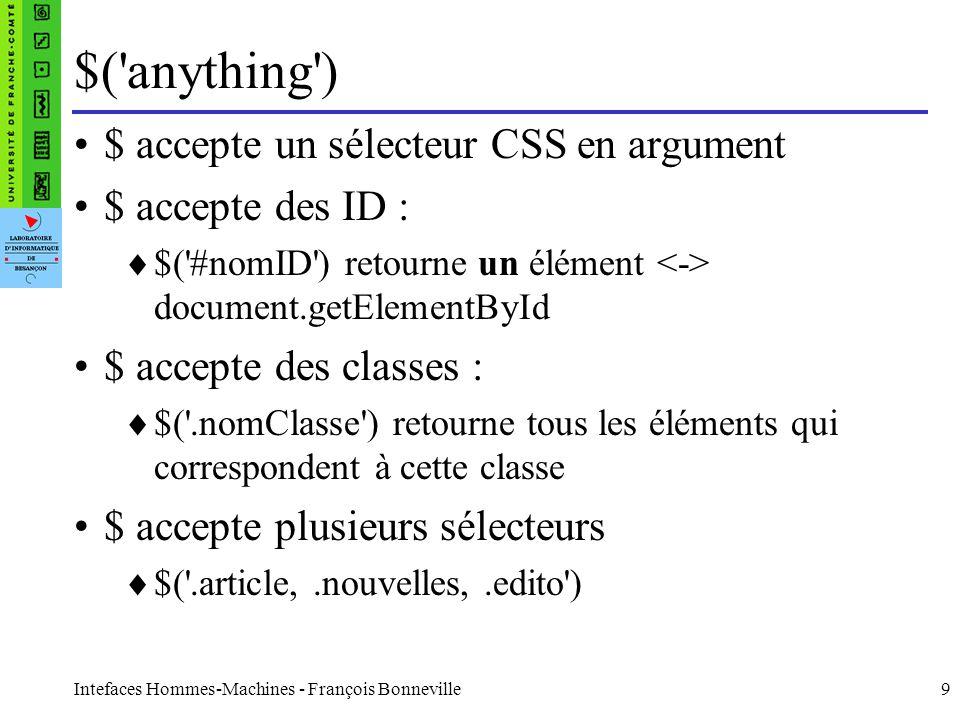 $( anything ) $ accepte un sélecteur CSS en argument