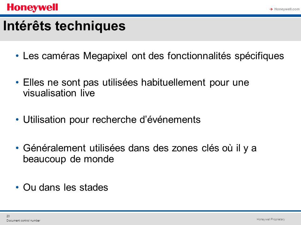Intérêts techniquesLes caméras Megapixel ont des fonctionnalités spécifiques. Elles ne sont pas utilisées habituellement pour une visualisation live.