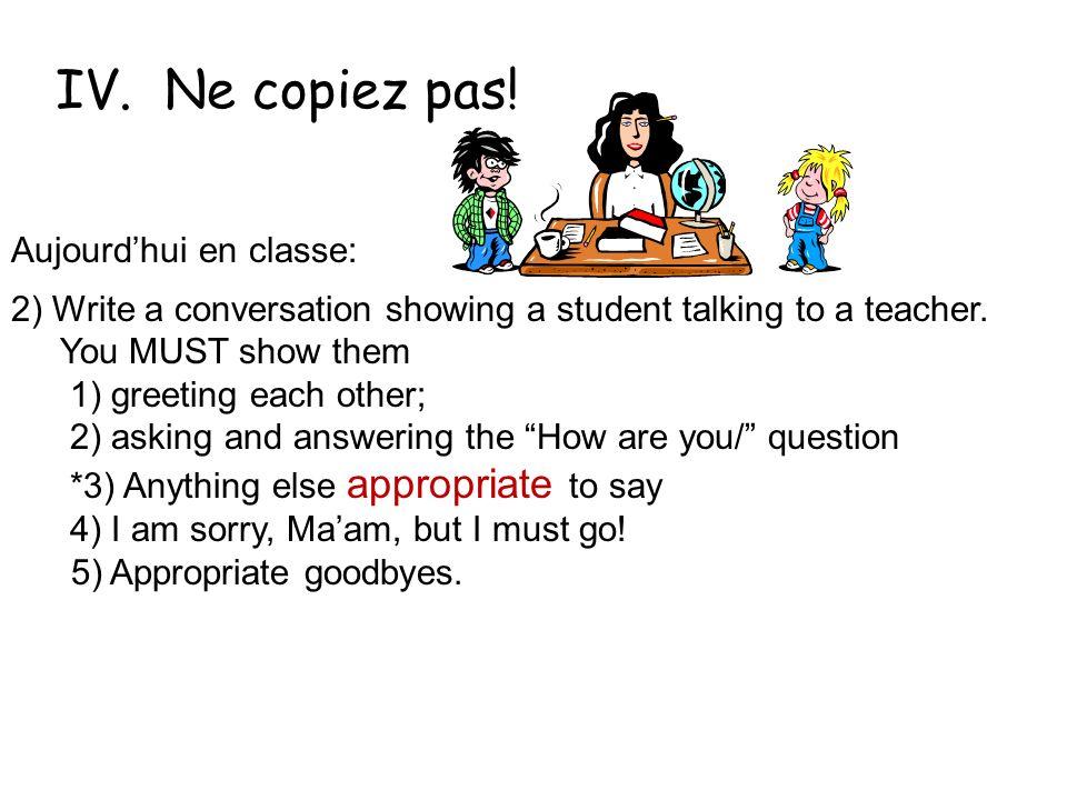IV. Ne copiez pas! Après . . . Aujourd'hui en classe: