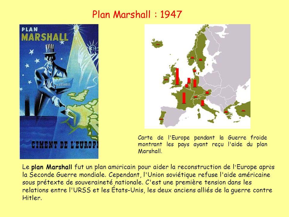Plan Marshall : 1947 Carte de l Europe pendant la Guerre froide montrant les pays ayant reçu l aide du plan Marshall.