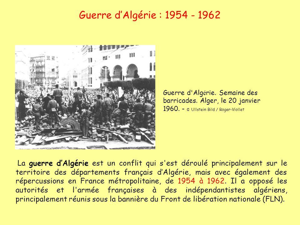 Guerre d'Algérie : 1954 - 1962 Guerre d Algérie. Semaine des barricades. Alger, le 20 janvier 1960. - © Ullstein Bild / Roger-Viollet.