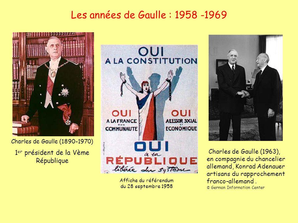 Les années de Gaulle : 1958 -1969 1er président de la Vème République