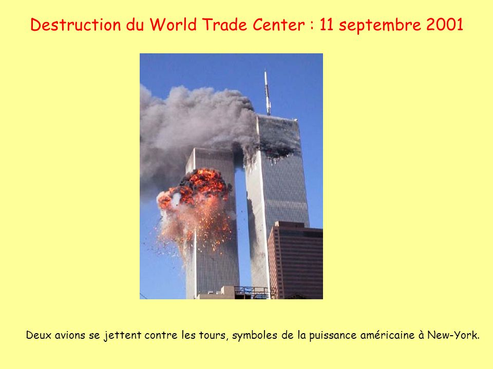 Destruction du World Trade Center : 11 septembre 2001