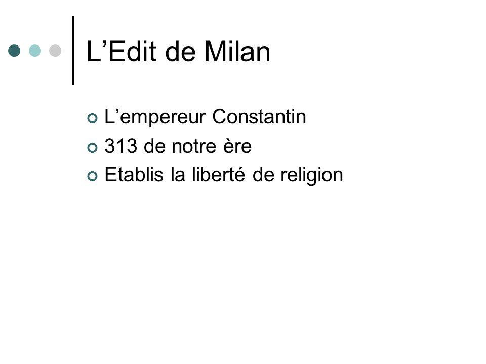 L'Edit de Milan L'empereur Constantin 313 de notre ère