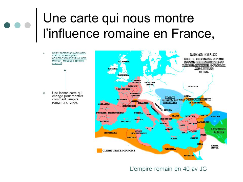Une carte qui nous montre l'influence romaine en France,