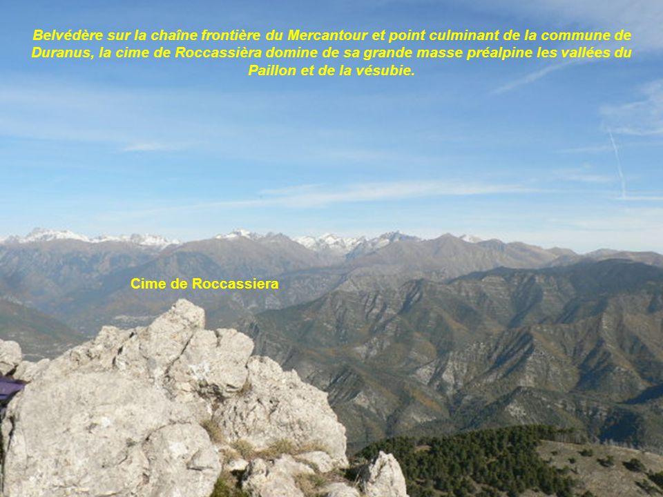 Belvédère sur la chaîne frontière du Mercantour et point culminant de la commune de Duranus, la cime de Roccassièra domine de sa grande masse préalpine les vallées du Paillon et de la vésubie.