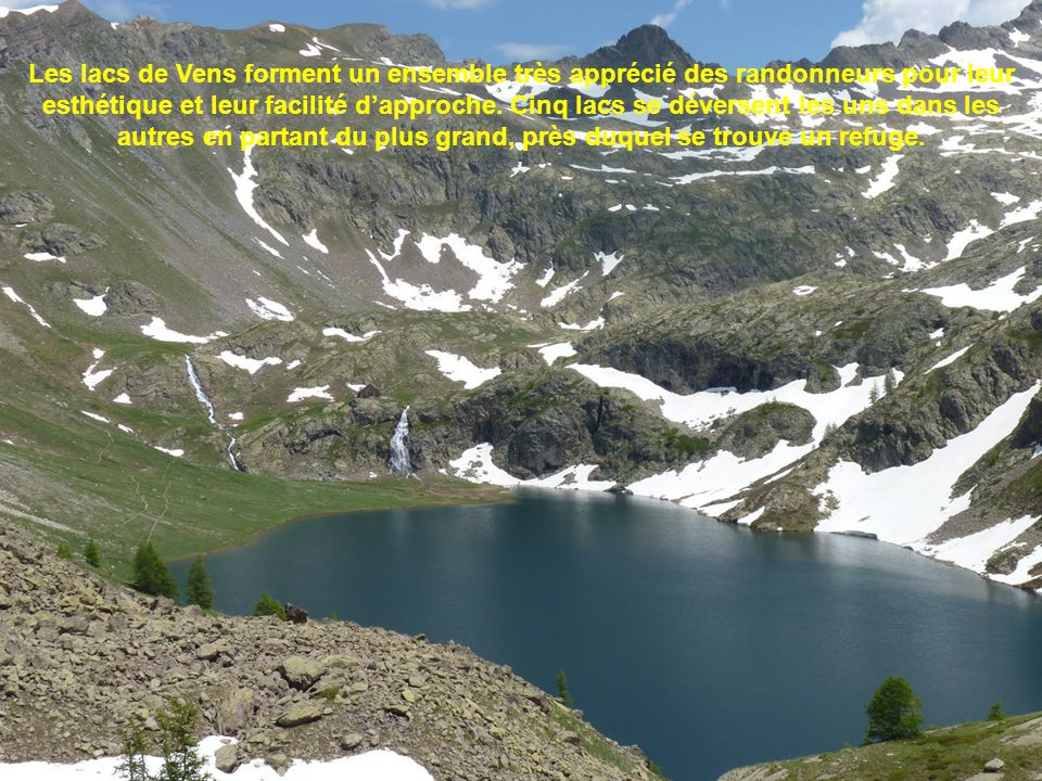 Les lacs de Vens forment un ensemble très apprécié des randonneurs pour leur esthétique et leur facilité d'approche.