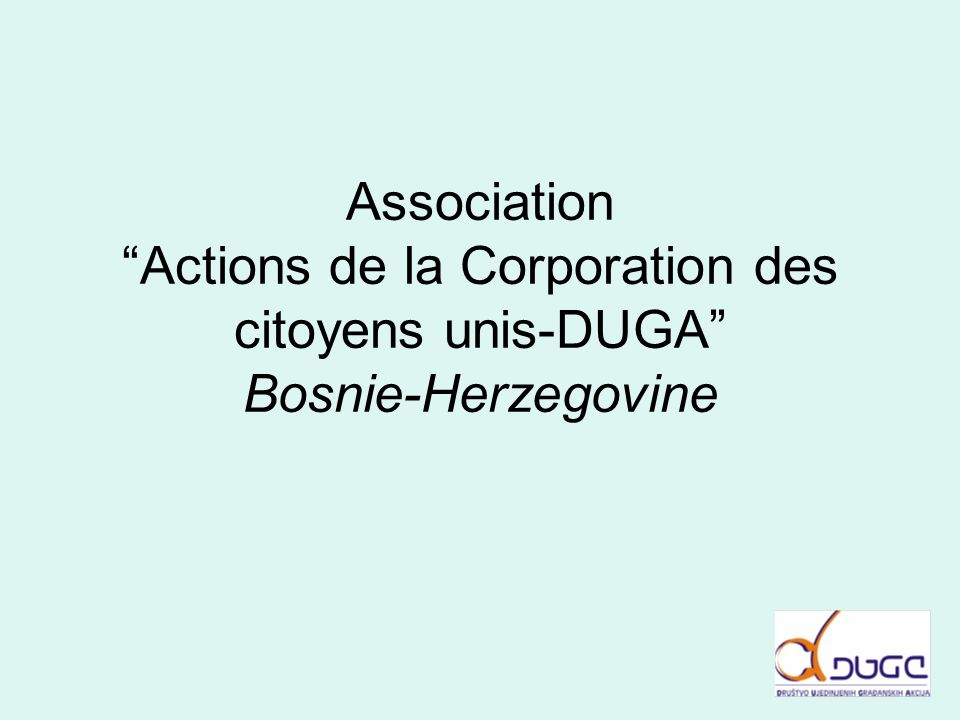 Association Actions de la Corporation des citoyens unis-DUGA Bosnie-Herzegovine