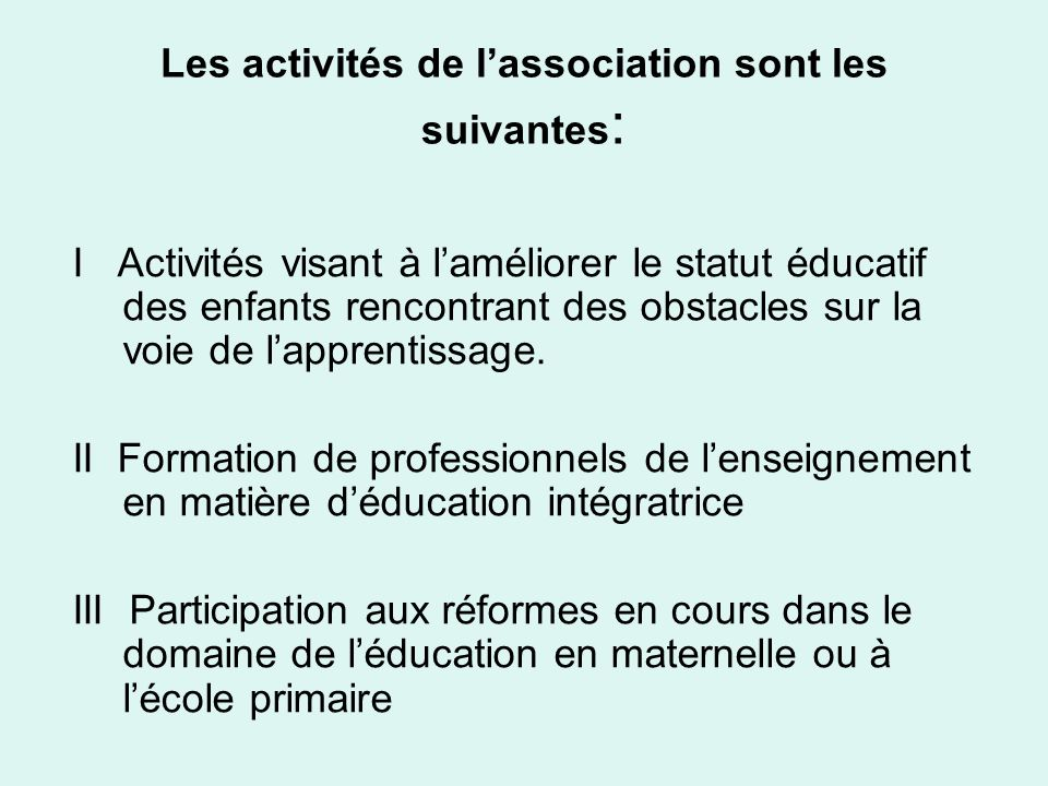 Les activités de l'association sont les suivantes: