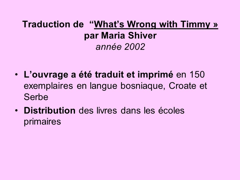 Traduction de What's Wrong with Timmy » par Maria Shiver année 2002