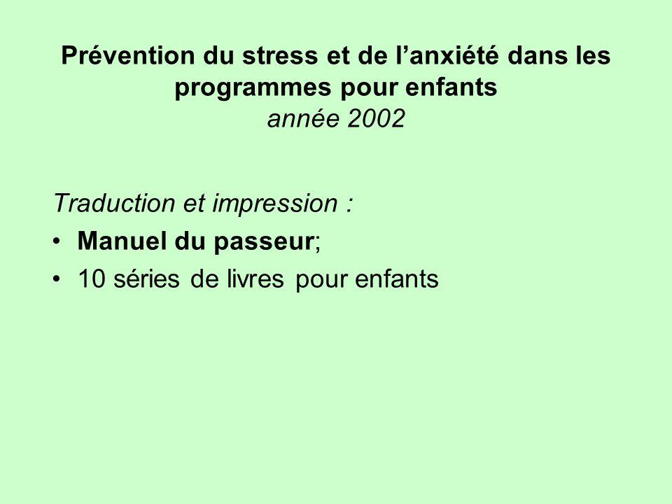 Prévention du stress et de l'anxiété dans les programmes pour enfants année 2002
