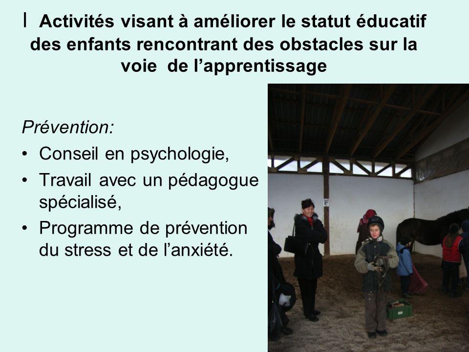 I Activités visant à améliorer le statut éducatif des enfants rencontrant des obstacles sur la voie de l'apprentissage