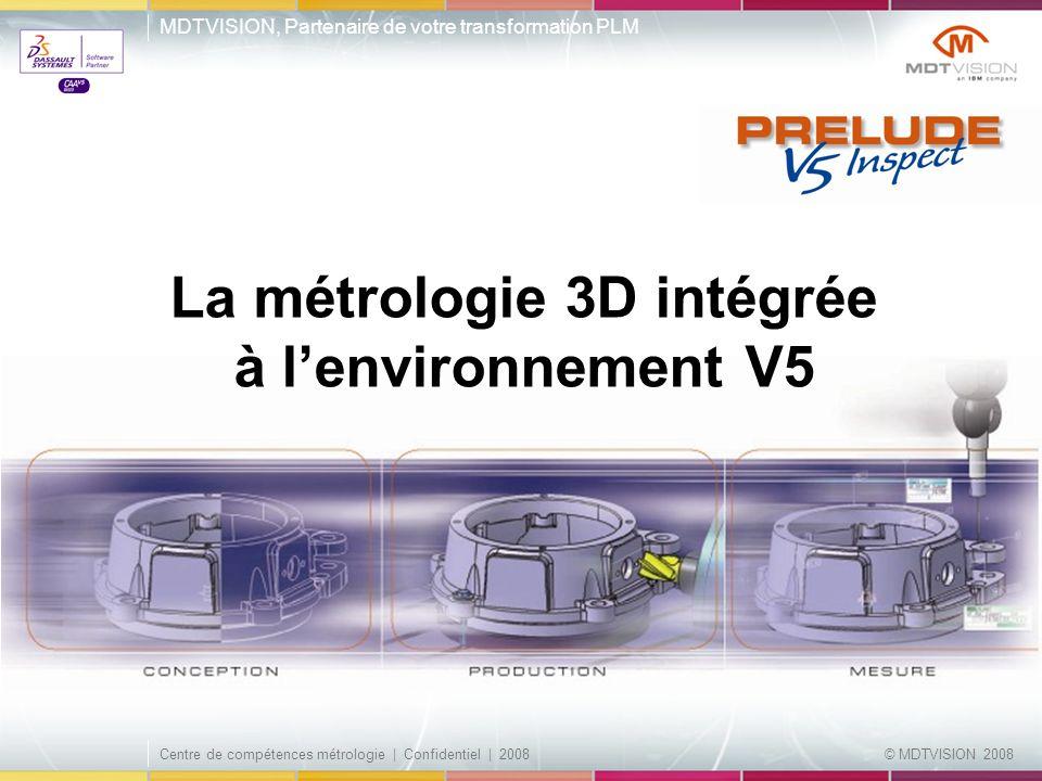 La métrologie 3D intégrée à l'environnement V5